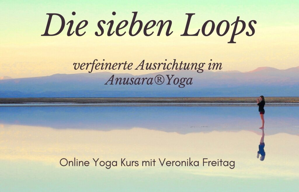 Die sieben Loops – Online Video Kurs      mit Veronika